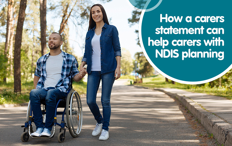 How a carers statement can help carers with NDIS planning